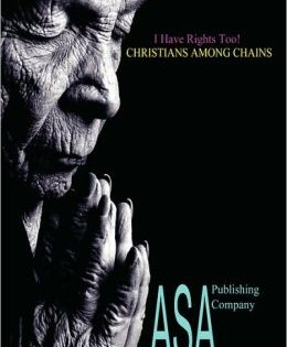 I Have Rights Too! Christians Among Chains by Steven Lawrence Hill Sr.